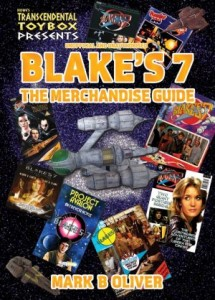 Blake's 7: The Merchandise Guide – Out Nowassociated image