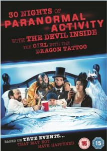 30 Nights Of Paranormal Activity With The Devil Inside The Girl With The Dragon Tattoo - Just hope that the film is longer than the title!