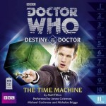 Final part of the Destiny of the Doctor series, The Time Machine