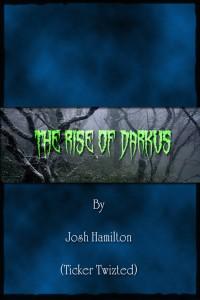 The Rise of Darkus by Josh Hamilton