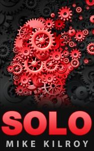 Solo: A novel by Mike Kilroy